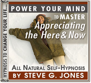 Master Appreciating the Here and Now Power Your Mind Hypnosis CD