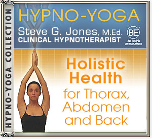 Buy state-of-the-art Platinum Edition CD today! Hypno-Yoga Collection - Holistic Health for Thorax, Abdomen, and Back